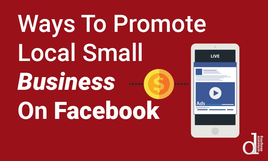 Ways To Promote Local Small Business On Facebook